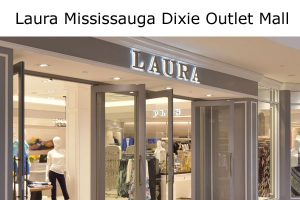 Laura Mississauga Dixie Outlet Mall