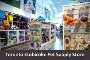 Toronto Etobicoke Pet Supply Store